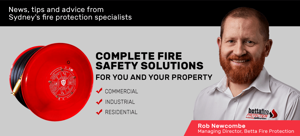 Complete Fire Safety Solutions for you and your property - a message from Rob Newcombe, MD at Betta Fire Protection
